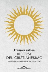 francois-jullien-risorse-del-cristianesimo-9788833311258-10-300x449